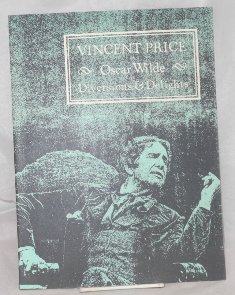 Mike Wise, Franklin R. Levy & Roger Berlind present Vincent Price as Oscar Wilde in Diversions and delights by John Gay (souvenir program). Vincent Price.