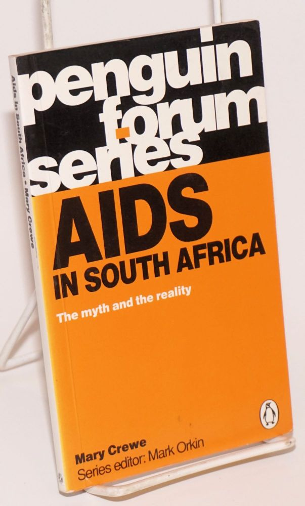 AIDS in South Africa: the myth and the reality. Mary Crewe.