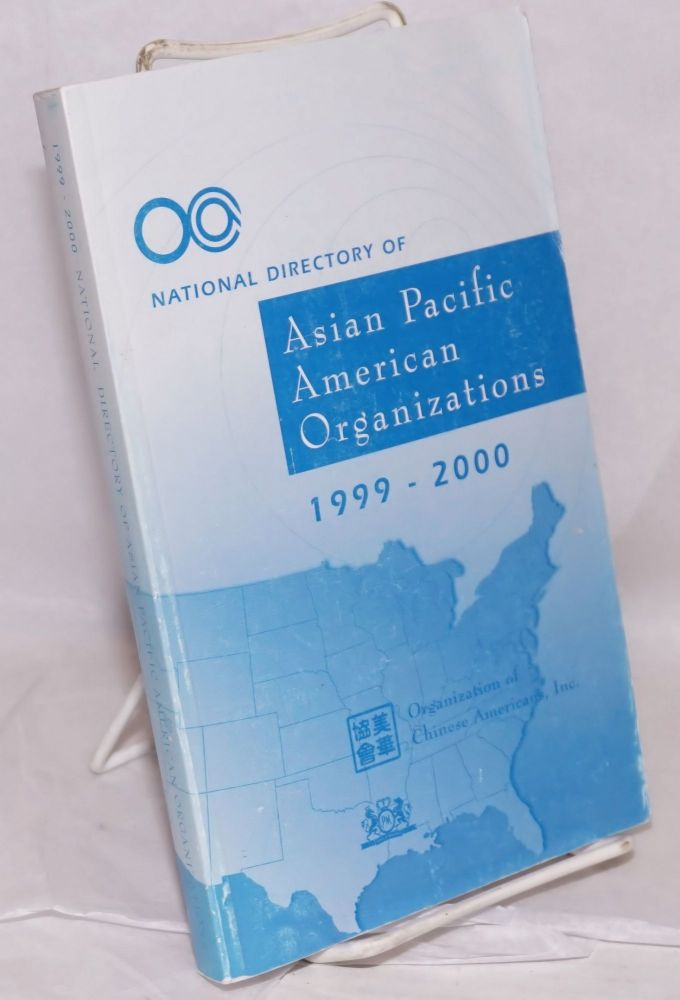 National directory of Asian Pacific American organizations 1999 / 2000. Inc Organization of Chinese Americans.