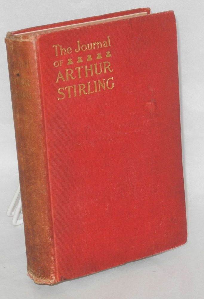 "The journal of Arthur Stirling (""the valley of the shadow""). Revised and condensed with an introductory sketch. Upton Sinclair."