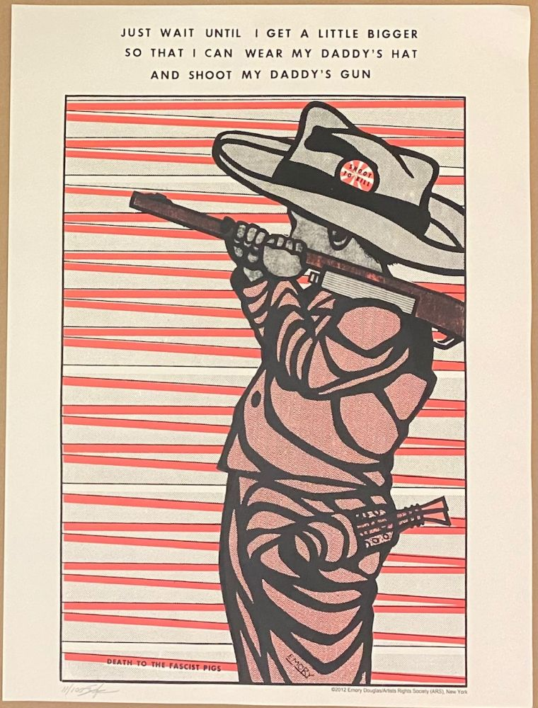 Just wait until I get a little bigger so that I can wear my daddy's hat and shoot my daddy's gun [signed poster]. Emory Douglas.