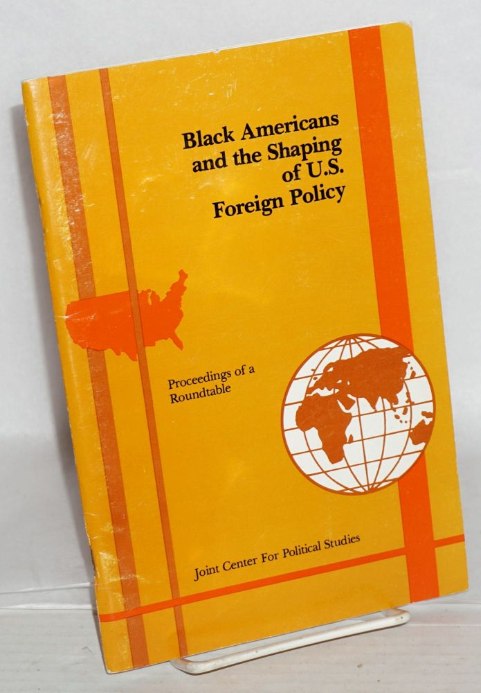 Black Americans and the shaping of U.S. foreign policy; proceedings of a roundtable : May 22, 1980, Washington, D.C. Philip V. White Joint Center for Political Studies, Zbigniew Brzezinski.