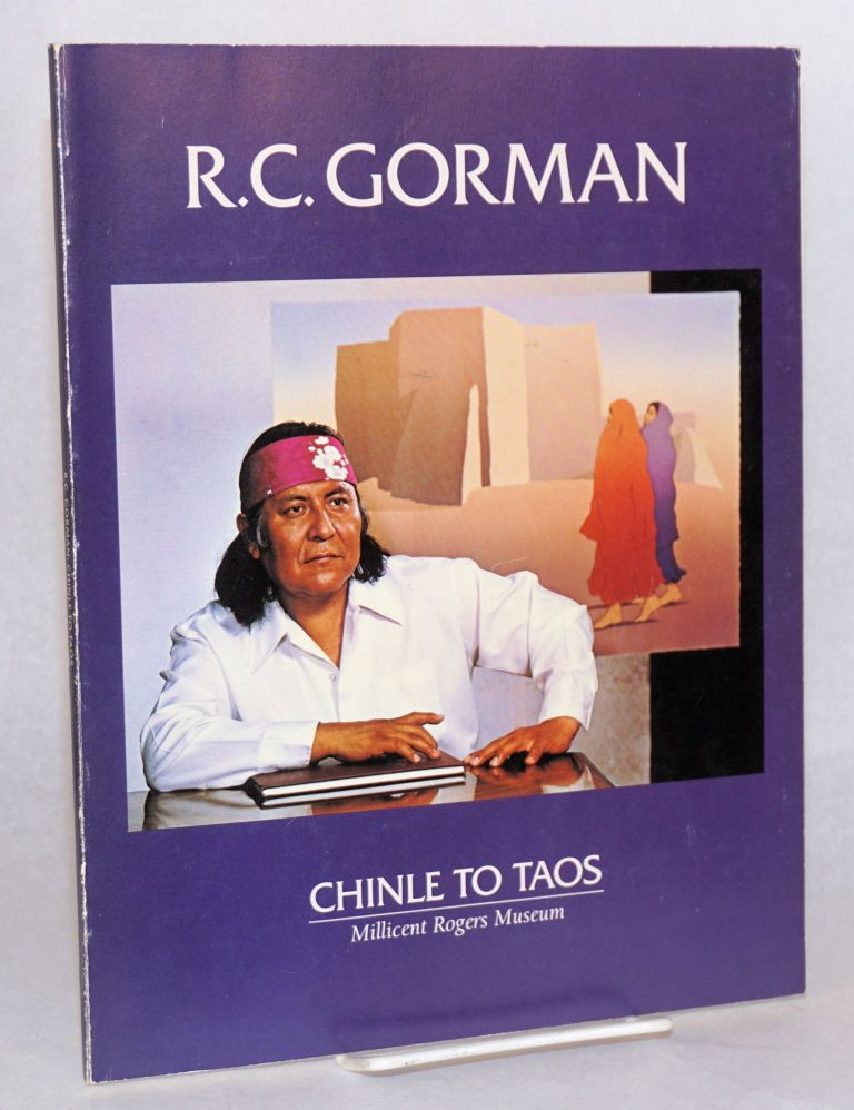 Chinle to Taos; Millicent Rogers Museum, Taos, New Mexico, June 3 - Jul 4, 1988, written & compiled by Virginia Dooley. Rudolph Carl Gorman.