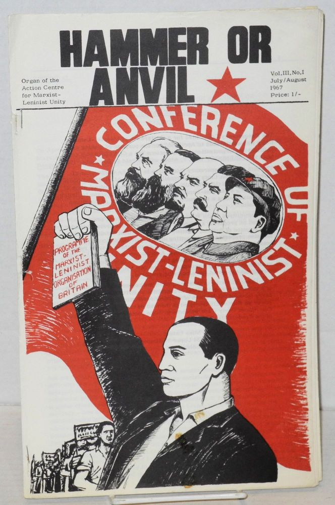 Hammer or Anvil. Vol. III no. 1 (July/August 1967). Action Centre for Marxist-Leninist Unity.
