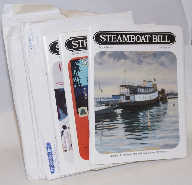 Steamboat Bill, Journal of The Steamship Historical Society of America. [six issues:] Number 192 Winter 1989 vol. XLVI no.4; Number 202 Summer 1992 vol. XLIX no.2; Number 210 Summer 1994 vol. LI no.2 ; Number 221 Spring 1997 vol. LIV no.1; Number 222 Summer 1997 vol. LIV no.2; Number 224 Winter 1997 vol. LIV no.4 [together as a small lot]. William Rau, in chief.