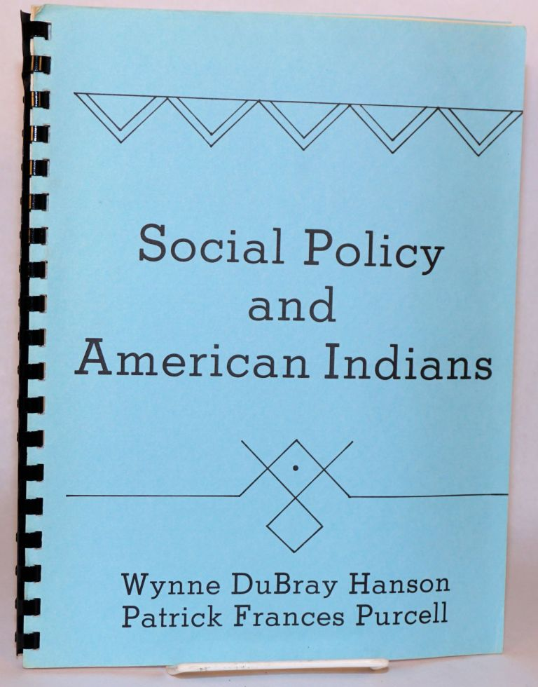 Social Policy and American Indians. Wynne DuBray Hanson, Patrick Frances Purcell.
