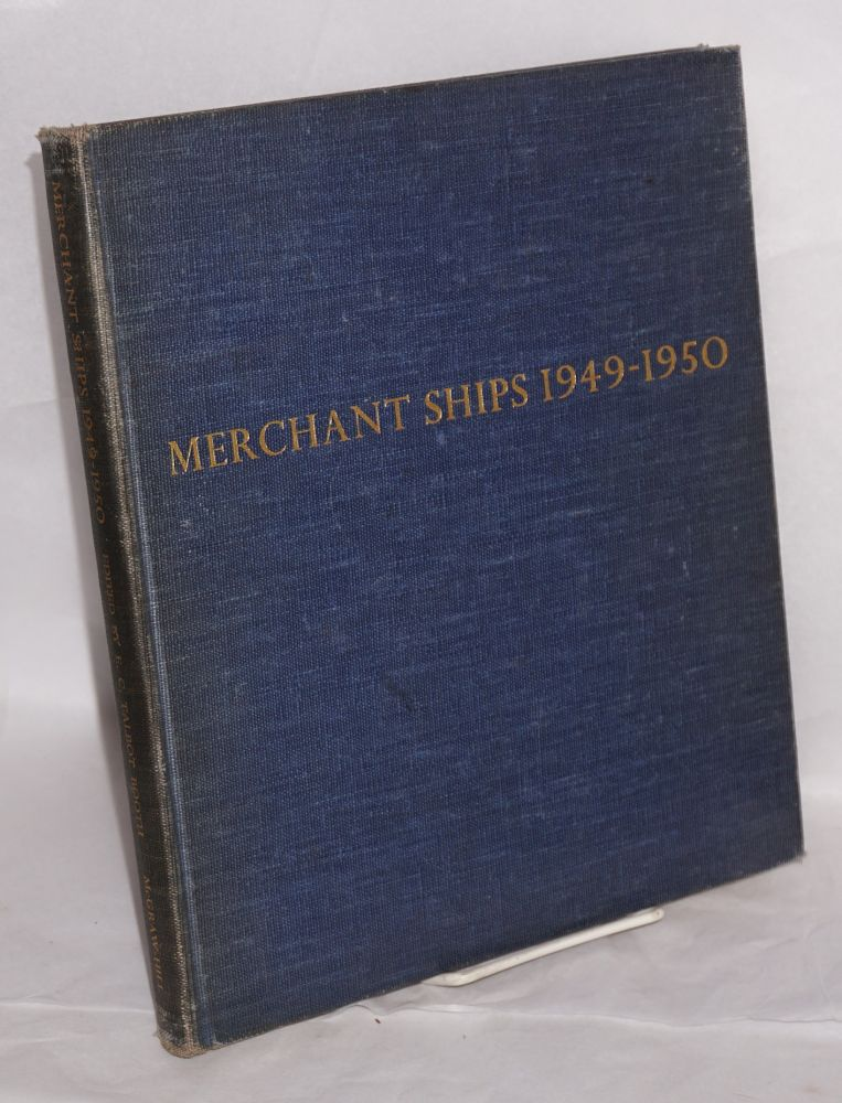 Merchant Ships 1949-1950. The Book of Reference on the World's Merchant Shipping. E. C. Talbot-Booth.