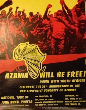 Azania will be free! Down with South Africa! Celebrate the 25th anniversary of the Pan African Congress of Azania [poster]. Pan African Congress of Azania.