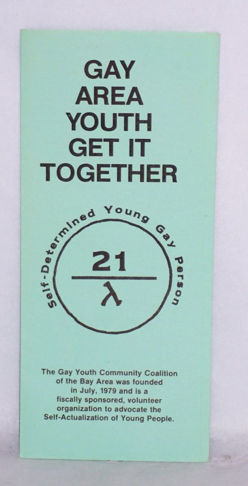 Gay area youth get it together [brochure]. Gay Youth Community Coalition.