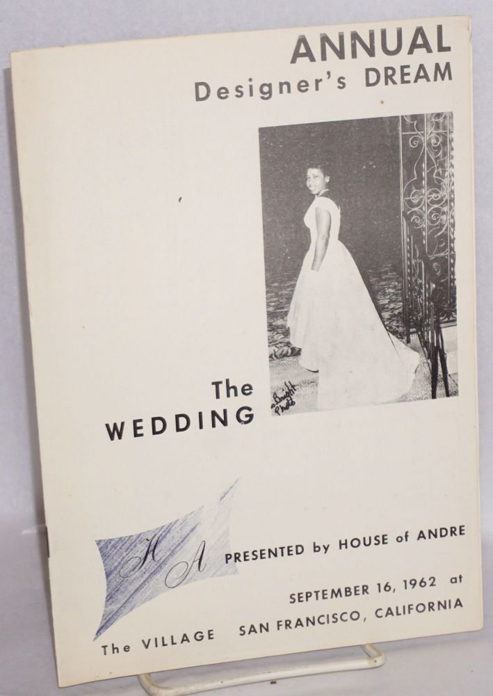 A designer's dream: the wedding; presented by House of André at The Village, San Francisco, California, September 16, 1962. House of André.