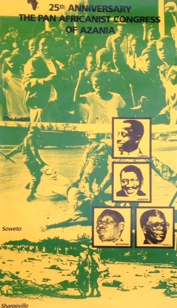 25th Anniversary: the Pan African Congress of Azania [poster]. Pan African Congress of Azania.