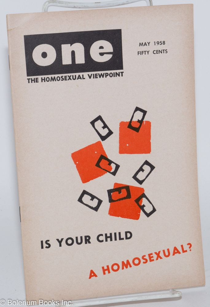 One magazine; the homosexual viewpoint; volume six, number 5, May 1958. Don Slater, William Lambert, Lyn Pedersen.