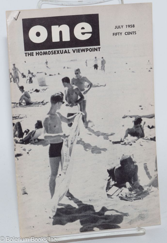 One magazine; the homosexual viewpoint; vol. 6, #7, July 1958. Don Slater, William Lambert, Lyn Pedersen.
