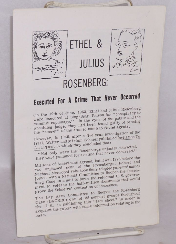 Ethel and Julius Rosenberg: executed for a crime that never occurred. Bay Area Committee to Reopen the Rosenberg Case.