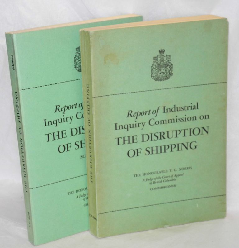 Report of an industrial inquiry commission concerning matters relating to the disruption of shipping on the Great Lakes, the St. Lawrence River system and connecting waters (pursuant to section 56 of the Industrial relations and disputes investigation act.). T. G. Norris.