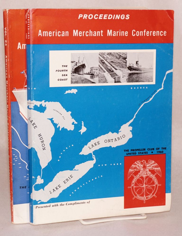 "American Merchant Marine Conference Proceedings Volume 24 ""New Developments in Ocean Transportation"" [with] Volume 25 ""Now...A Fourth Seacoast"" [sequential pair]. The American Merchant Marine."