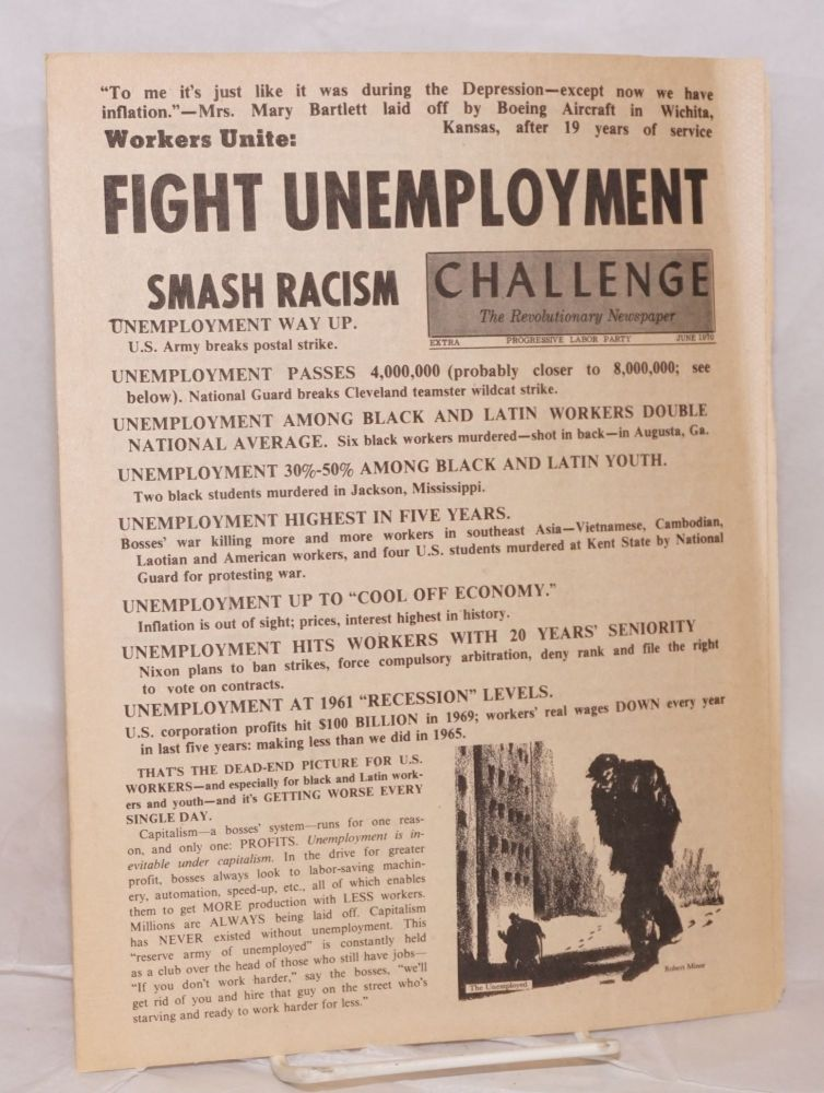 Workers unite: fight unemployment, smash racism [brochure issued as special June 1970 issue of Challenge, the Revolutionary Newspaper]. Progressive Labor Party.
