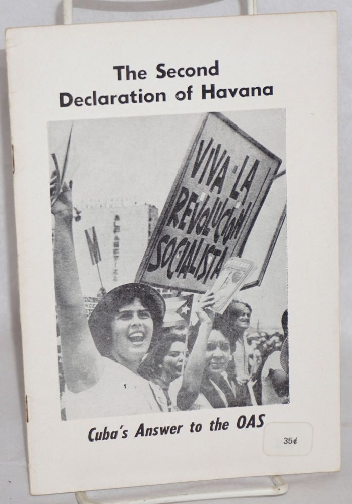 The second declaration of Havana [Cuba's answer to the OAS]; on Feb. 4, 1962, nearly a million Cubans massed in Havana to protest the U.S.-inspired decision at Punta del Este to exclude Cuba from the Organization of American States. Cuba's reply to the OAS action, presented as a manifesto to the Havana rally by premier Fidel Castro, was the second declaration of Havana. Fidel Castro.