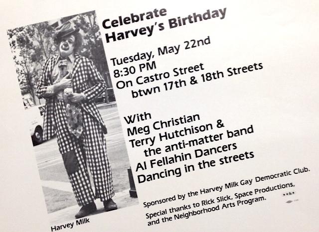 Celebrate Harvey's birthday. Tuesday, May 22nd 8:30 PM on Castro Street btwn 17th & 18th Streets (poster). Harvey Milk Gay Democratic Club.