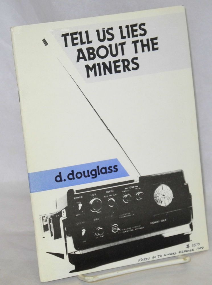 Tell us lies about the miners. David Douglass.