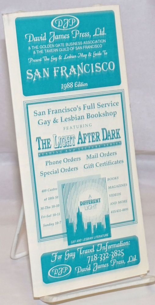 David James Press, Ltd. & the Golden Gate Business Association & the Tavern Guild of San Francisco present the gay & lesbian map & guide to San Francisco 1988 edition