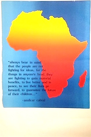 """""""Always bear in mind that the people are not fighting for ideas, for the things in anyone's head. They are fighting to win material benefits, to live better and in peace, to see their lives go forward, to guarantee the future of their children…"""" –Amilcar Cabral [poster]. Amilcar Cabral."""