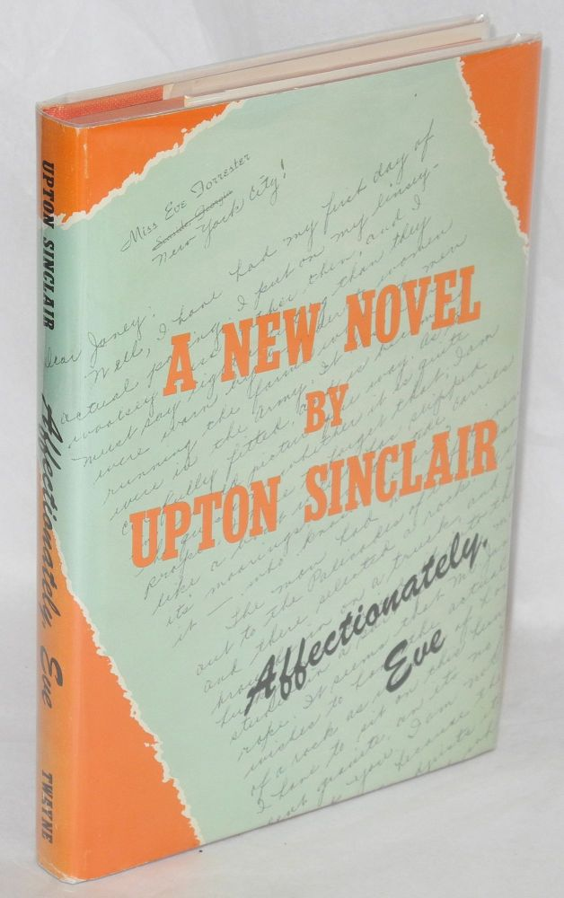Affectionately, Eve, a novel. Upton Sinclair.