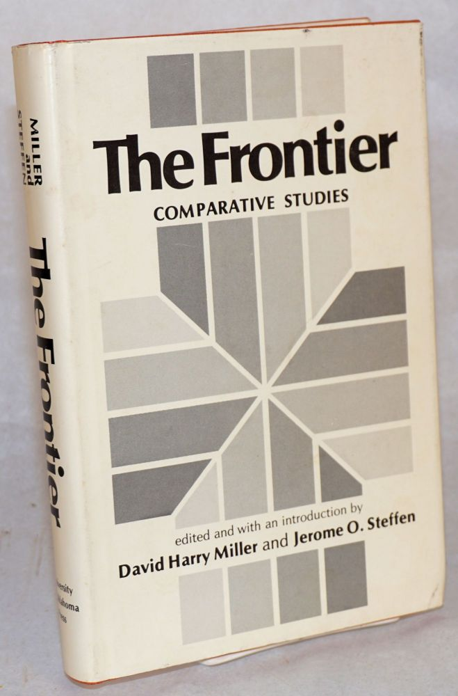 The Frontier; Comparative Studies. David Harry Miller, Jerome O. Steffen.