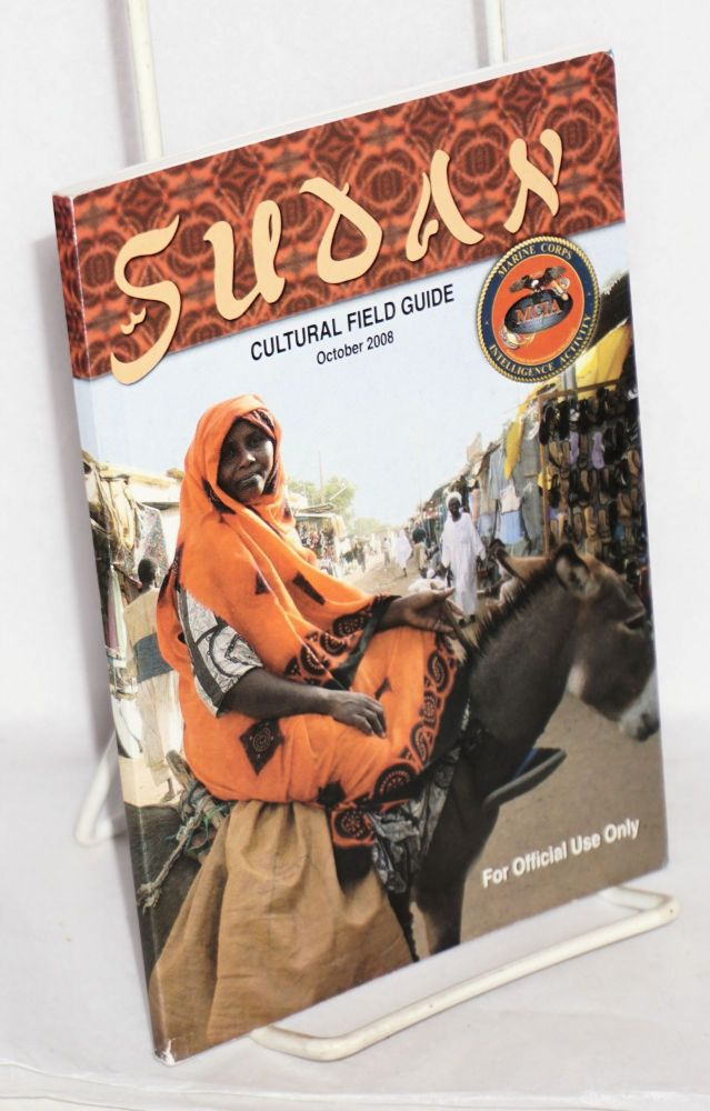 Sudan Cultural Field Guide October 2008. For Official Use Only. corporate: Marine Corps Intelligence Activity preparers.