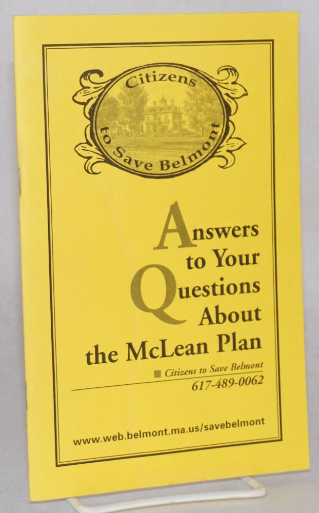 Answers to Your Questions About the McLean Plan Vote July 20th 2 p.m. to 9 p.m. See list of polling places on page 32. Citizens to Save Belmont.