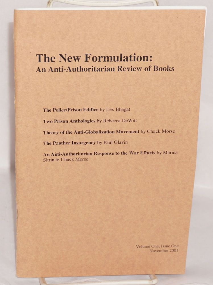 The new formulation: An anti-authoritarian review of books. Vol. 1, no. 1. Chuck Morse, ed.