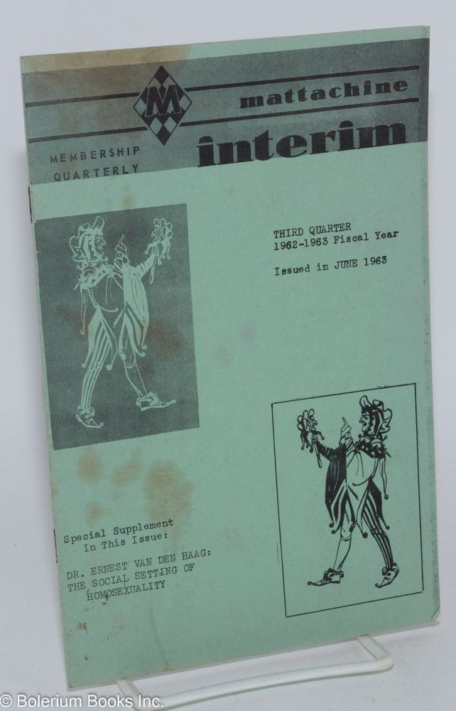 Mattachine interim: membership quarterly; third quarter 1962-1963 fiscal year issued in June 1963. Dr. Ernest van den Haag.