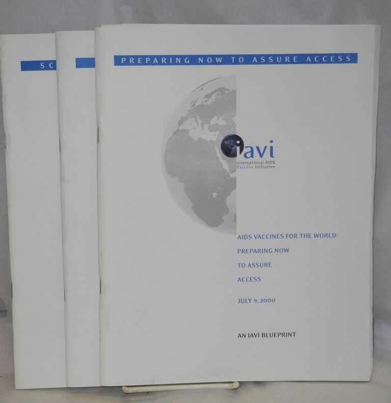 AIDS vaccines for the world: preparing now to assure access, with Scientific blueprint 2000: accelerating global efforts in AIDS vaccine development & appendices (3 booklets). IAVI - International AIDS Vaccine Initiative.