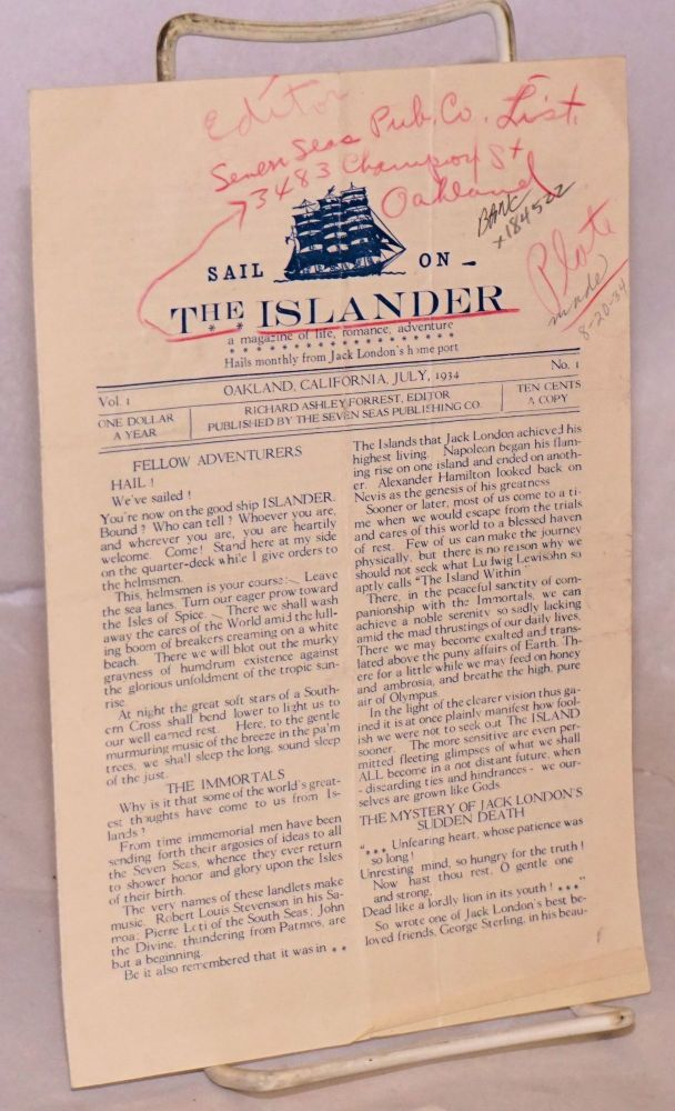 Sail on The Islander: a magazine of life, romance, adventure. Hails monthly from Jack London's home port. vol. 1 #1 July 1934. Richard Ashley Forrest.