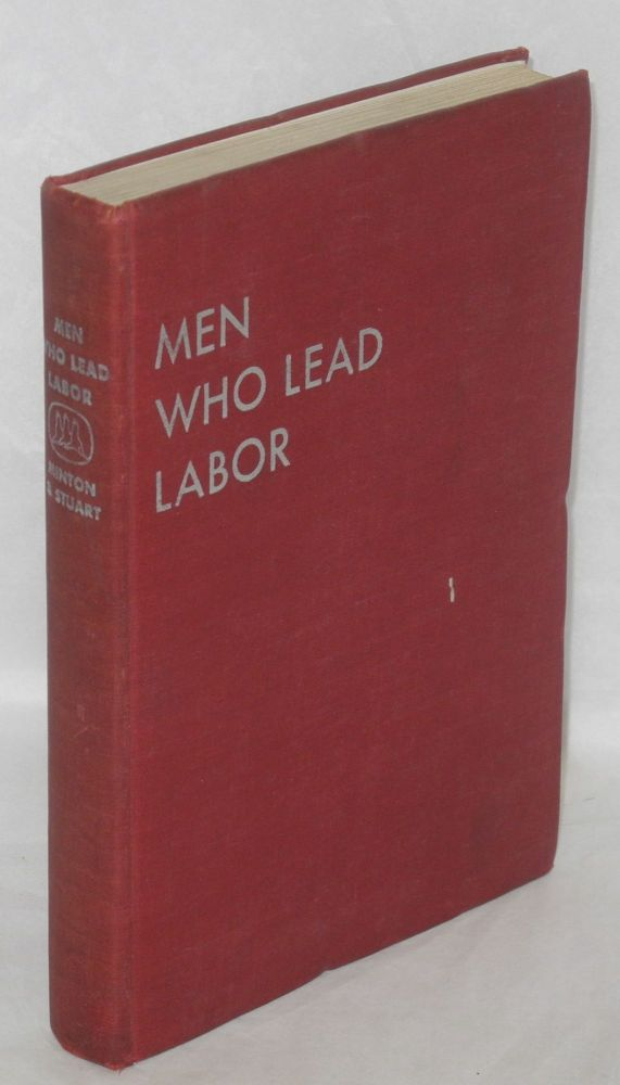 Men who lead labor. With drawings by Scott Johnston. Bruce Minton, John Stuart.