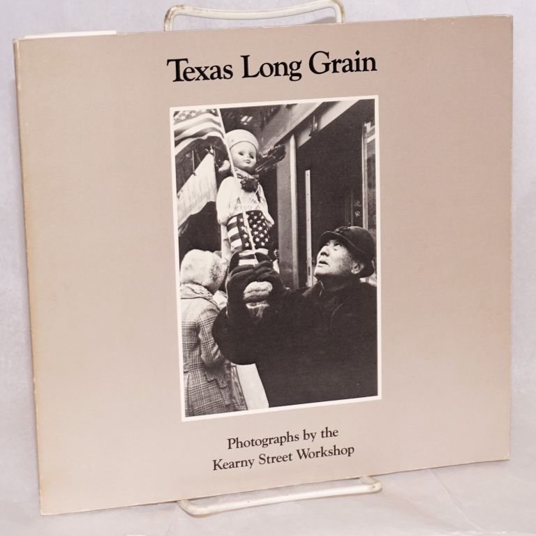 Texas long grain: photographs by the Kearny Street Workshop