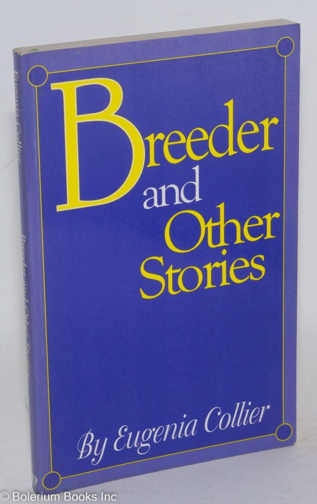 Breeder and other stories. Eugenia Collier.
