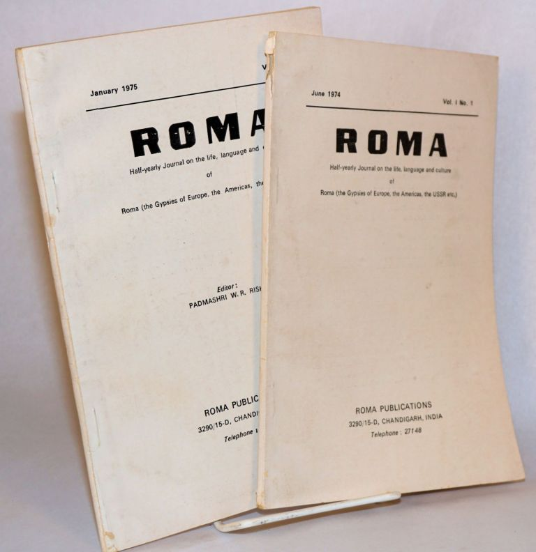 Roma: half-yearly journal on the life, language and culture of Roma (the Gypsies of Europe, the Ameriucas, the USSR etc.) vol.1 #s 1 & 2, June 1974 & January 1975. Padmashri W. R. Rishi.
