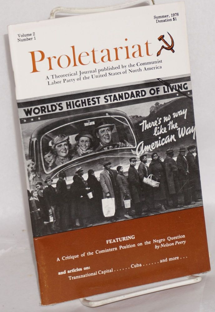 Proletariat: a theoretical journal published by the Communist Labor Party of the United States of North America. Vol. 2 no. 1 (Summer 1976). Communist Labor Party.