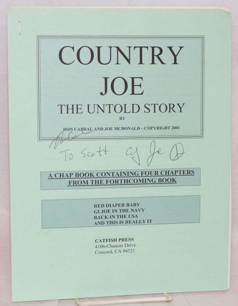 Country Joe: the untold story. A chapbook containing four chapters from the forthcoming book. Ron Cabral, Country Joe McDonald.