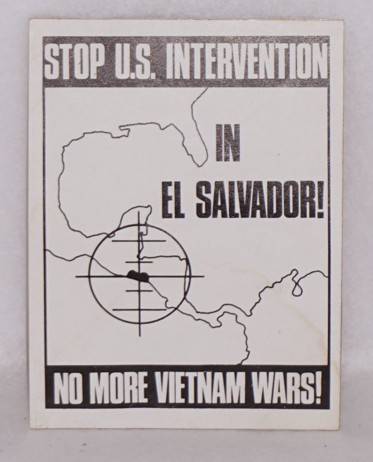 Stop U.S. intervention in El Salvador! No more Vietnam Wars! [sticker]
