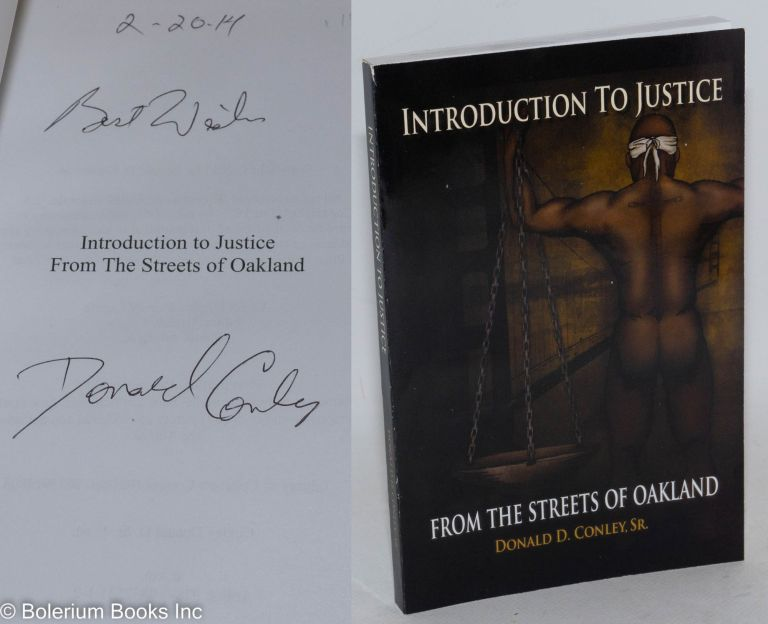 Introduction to Justice from the streets of Oakland. Donald D. Conley, Sr.