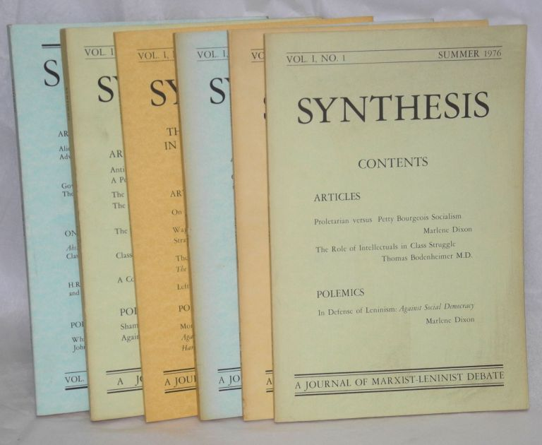 Synthesis: A journal of Marxist-Leninist debate [first six issues]. Marlene Dixon.