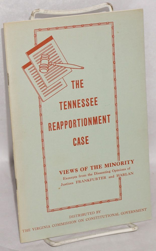 The Tennessee reapportionment case, excerpts from the dissenting opinions of Justices Frankfurter and Harlan. Felix Frankfurter, John Harlan.