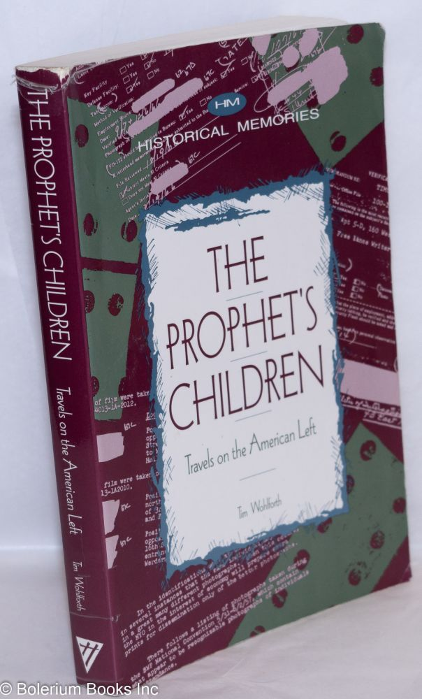 The prophet's children; travels on the American left. Tim Wohlforth.