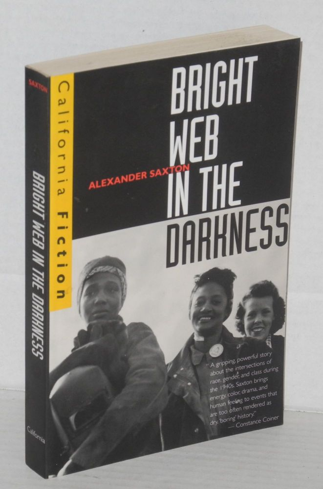 Bright web in the darkness. Afterword by Tillie Olsen. Alexander Saxton.