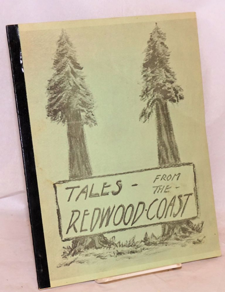 Tales from the Redwood Coast. Walter G. Collins.