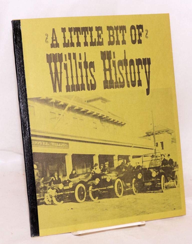 A Little Bit of Willits History & Willits Biographical Sketches. Julia L. Moungovan.