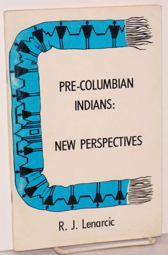 Pre-Columbian Indians: A New Perspective. R. J. Lenarcic.