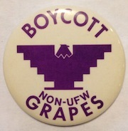 Boycott non-UFW grapes [pinback button]. United Farm Workers.